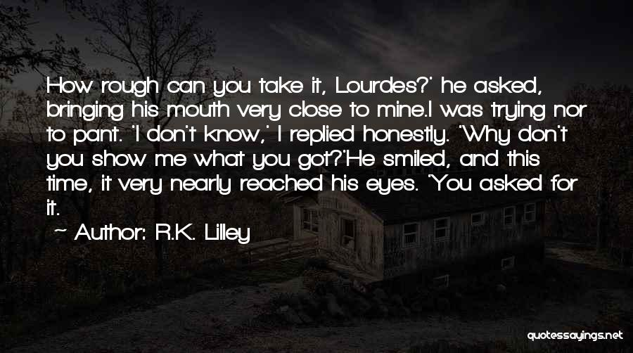 Eyes Show Love Quotes By R.K. Lilley