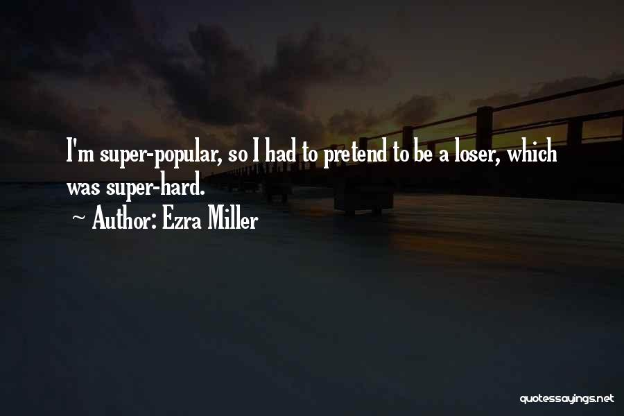 Ezra Miller Quotes 1095451