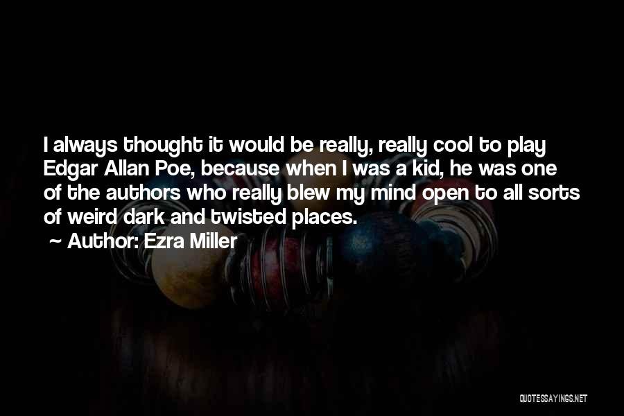 Ezra Miller Quotes 1547525