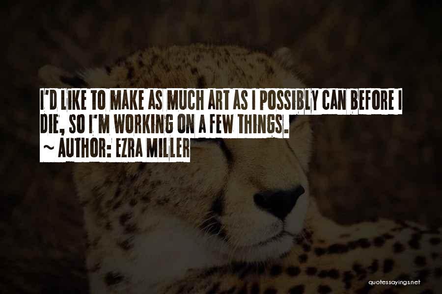 Ezra Miller Quotes 579195