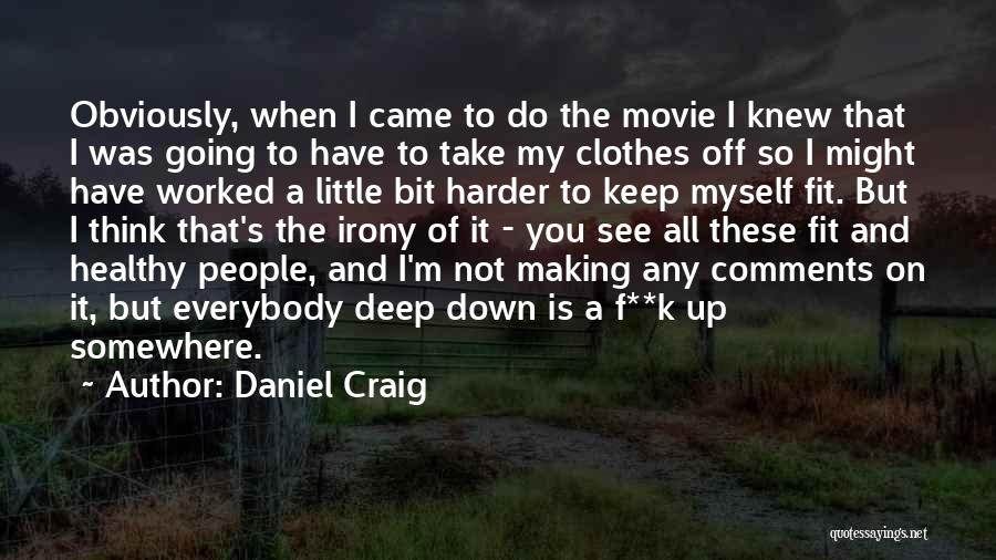 F.a.k.e Quotes By Daniel Craig