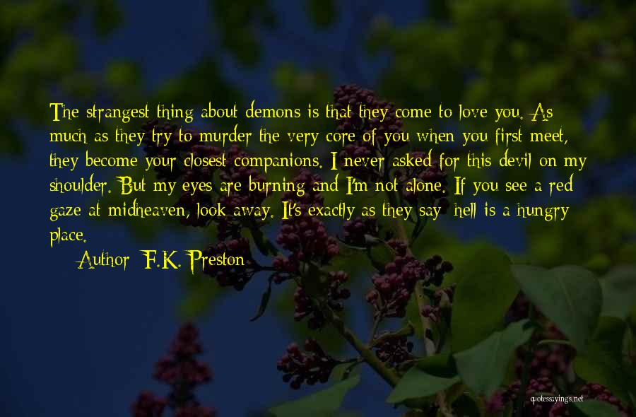 F.a.k.e Quotes By F.K. Preston