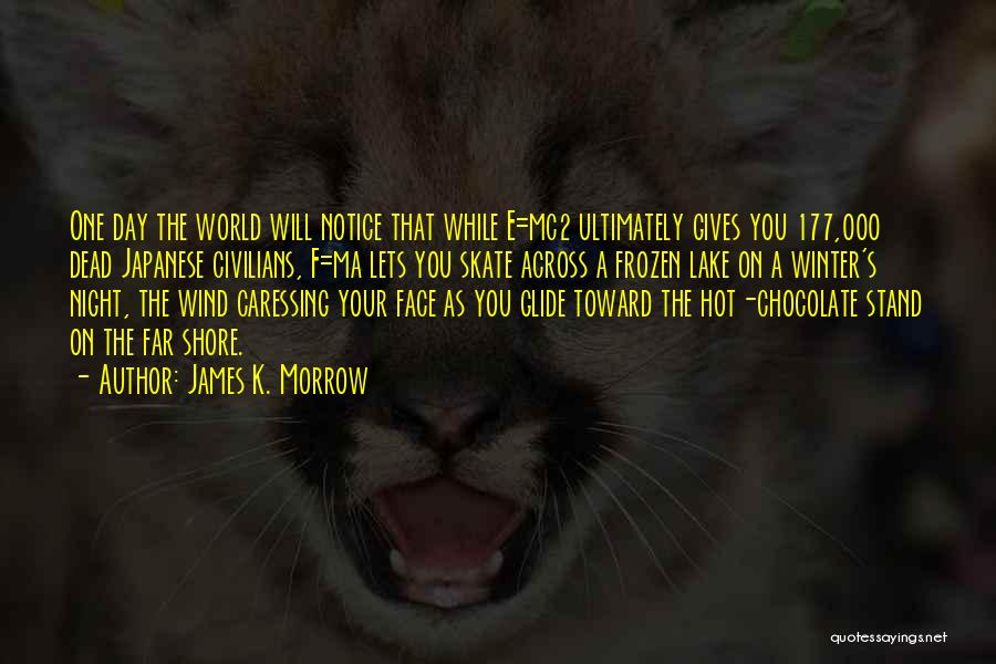 F.a.k.e Quotes By James K. Morrow
