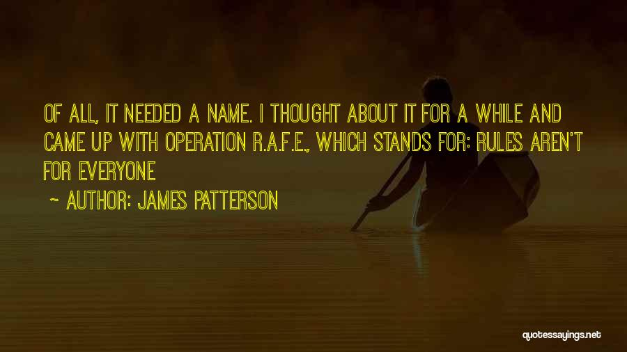 F.a.k.e Quotes By James Patterson