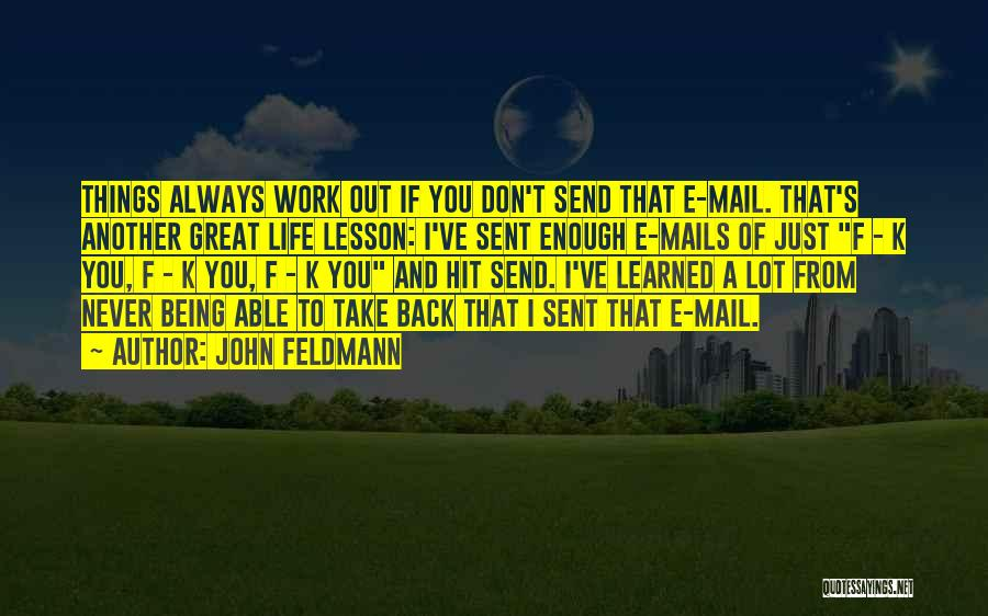 F.a.k.e Quotes By John Feldmann