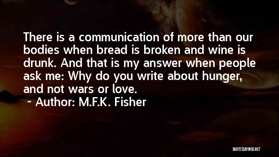 F.a.k.e Quotes By M.F.K. Fisher