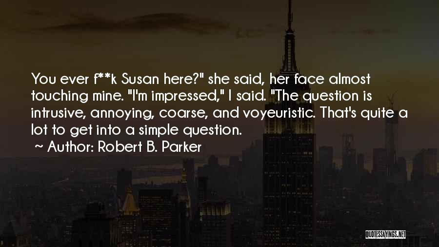 F.a.k.e Quotes By Robert B. Parker