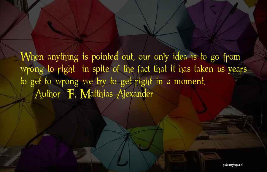 F. Matthias Alexander Quotes 1173695