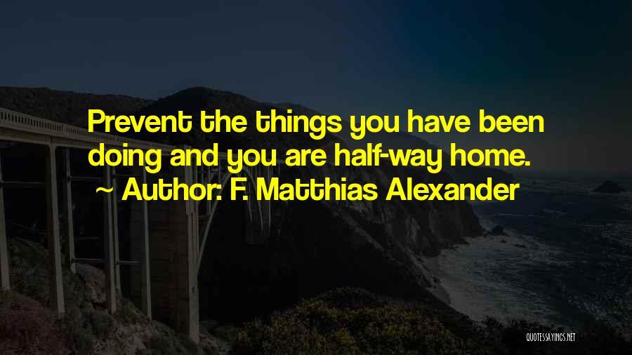 F. Matthias Alexander Quotes 1828605