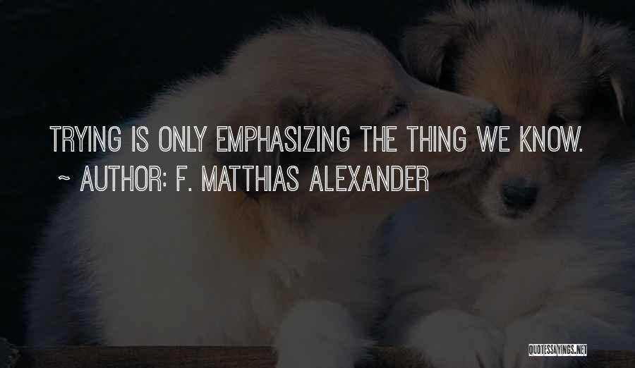 F. Matthias Alexander Quotes 2105258
