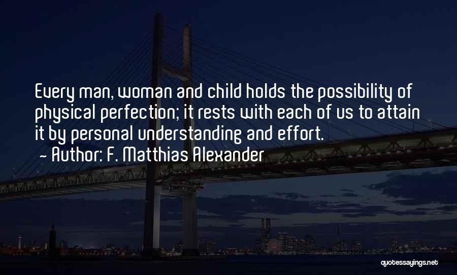 F. Matthias Alexander Quotes 2107378
