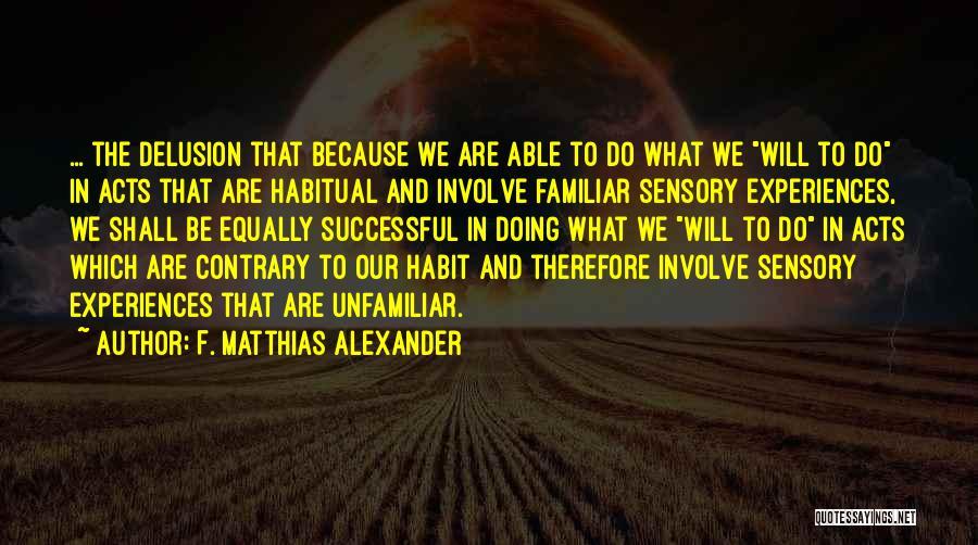 F. Matthias Alexander Quotes 541805