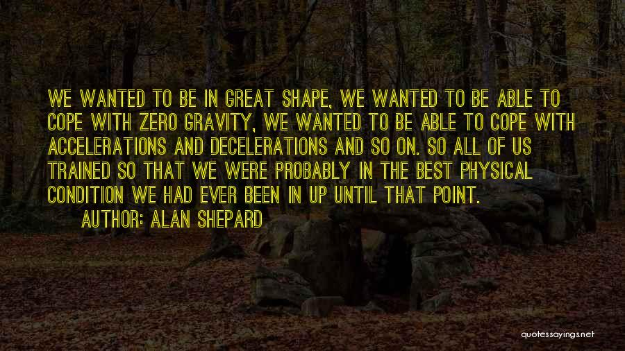 F Zero Quotes By Alan Shepard
