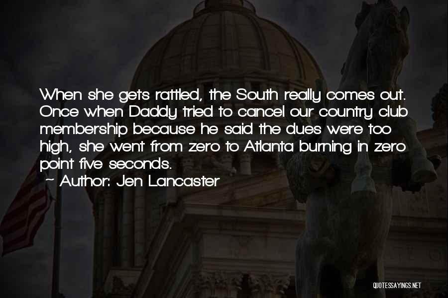F Zero Quotes By Jen Lancaster