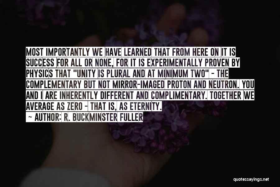 F Zero Quotes By R. Buckminster Fuller