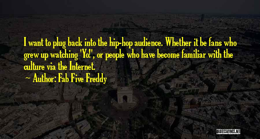 Fab Five Freddy Quotes 547841