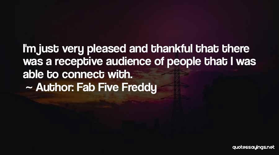 Fab Five Freddy Quotes 734294