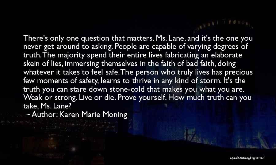 Fabricating Lies Quotes By Karen Marie Moning