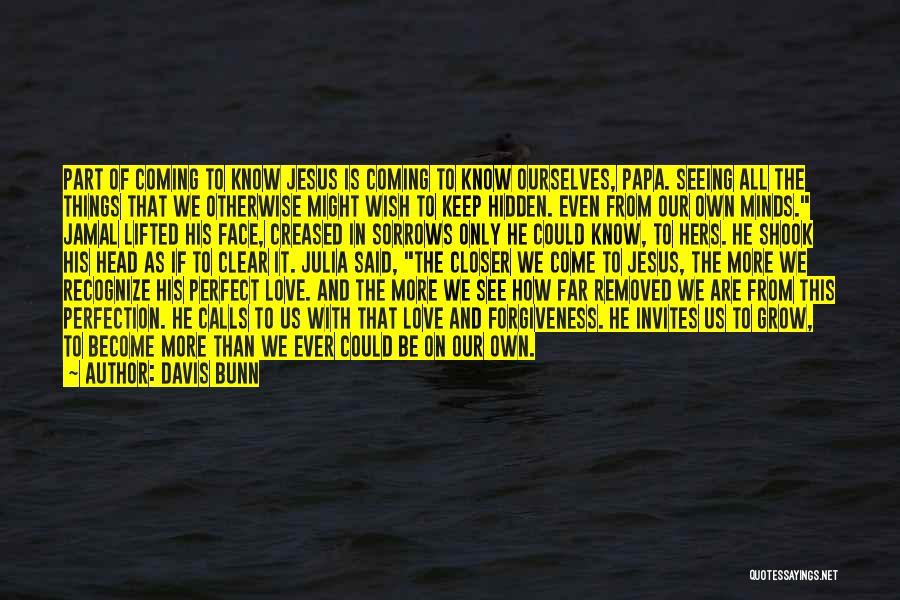 Face Hidden Quotes By Davis Bunn