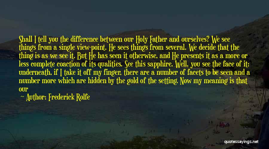 Face Hidden Quotes By Frederick Rolfe