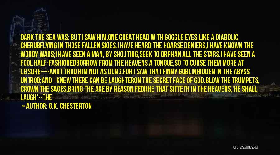 Face Hidden Quotes By G.K. Chesterton