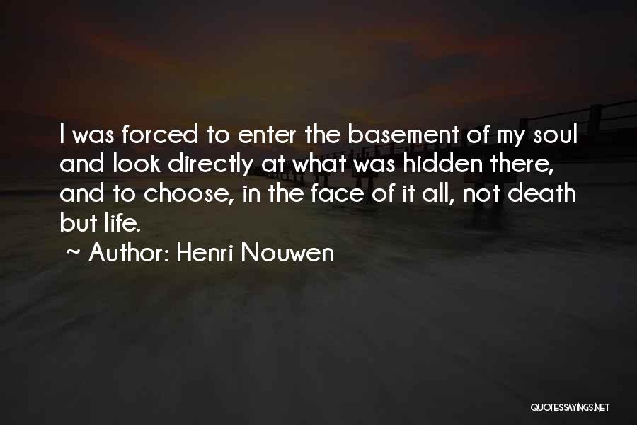 Face Hidden Quotes By Henri Nouwen