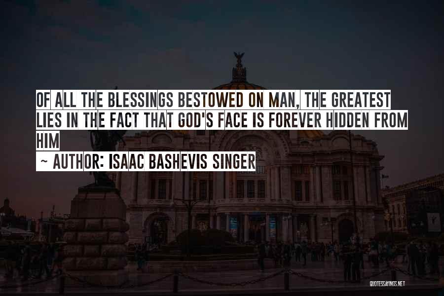 Face Hidden Quotes By Isaac Bashevis Singer