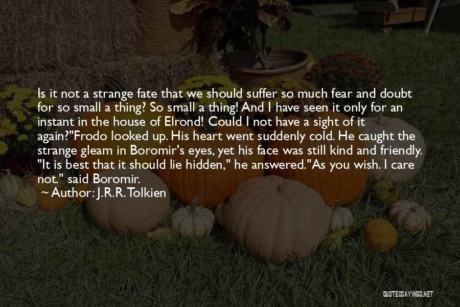 Face Hidden Quotes By J.R.R. Tolkien