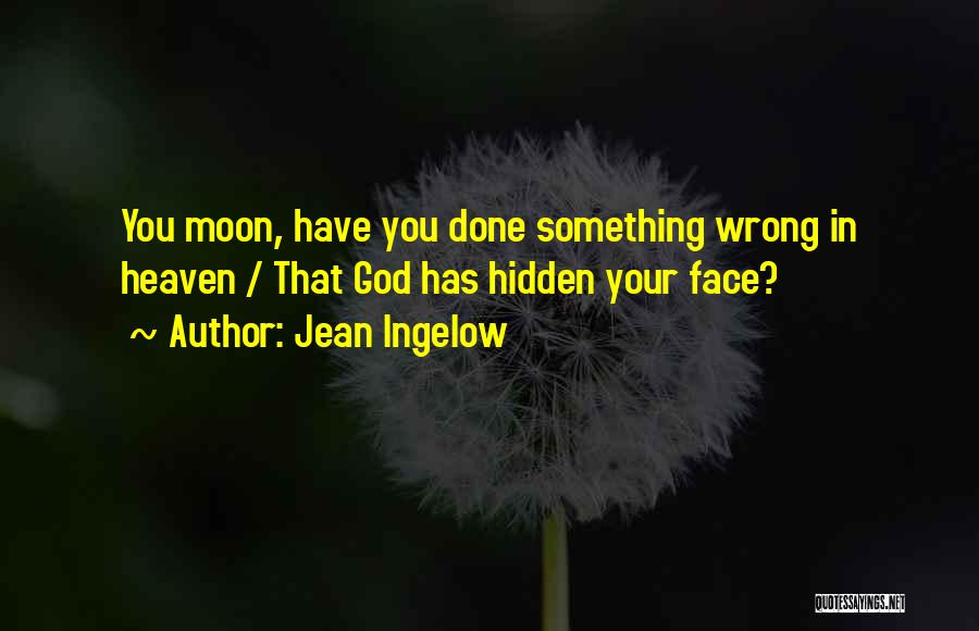 Face Hidden Quotes By Jean Ingelow