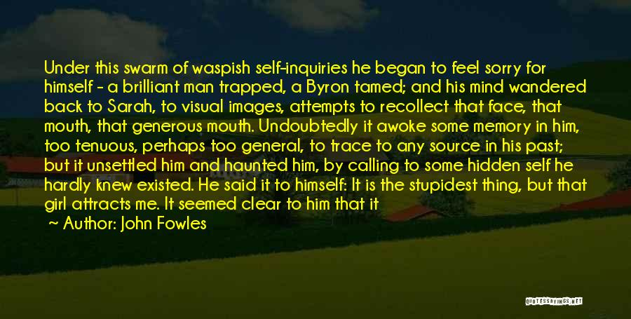 Face Hidden Quotes By John Fowles