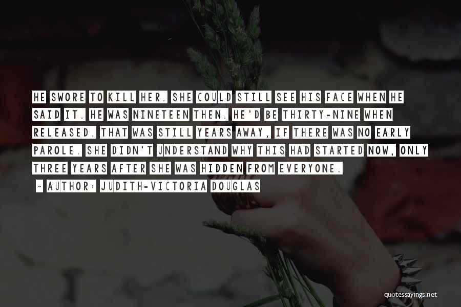 Face Hidden Quotes By Judith-Victoria Douglas