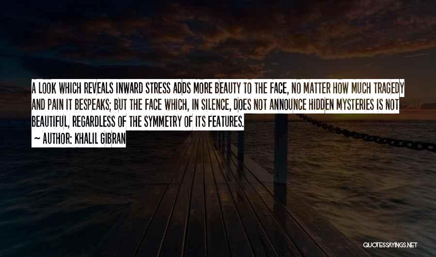 Face Hidden Quotes By Khalil Gibran