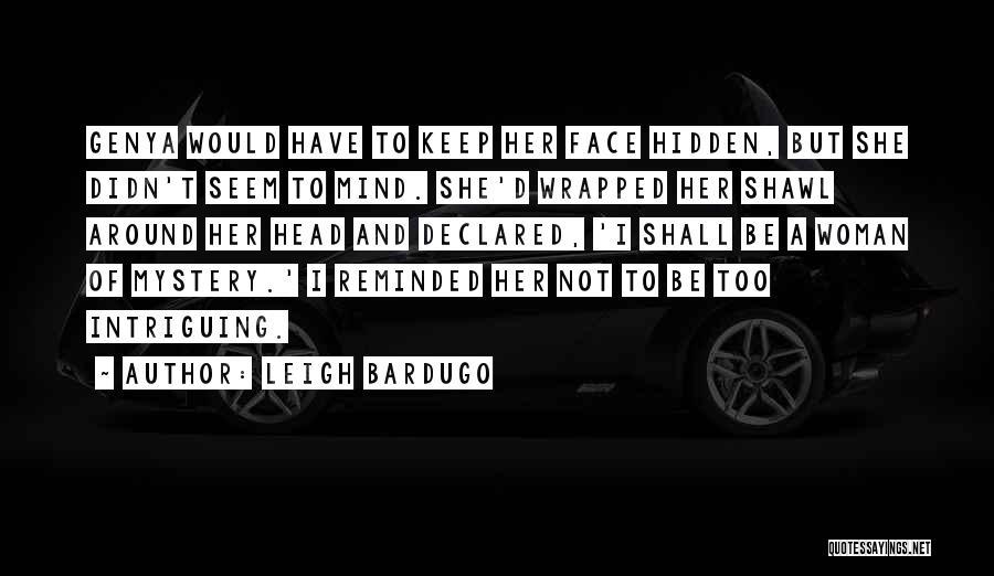Face Hidden Quotes By Leigh Bardugo