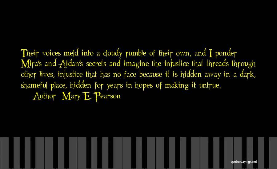Face Hidden Quotes By Mary E. Pearson