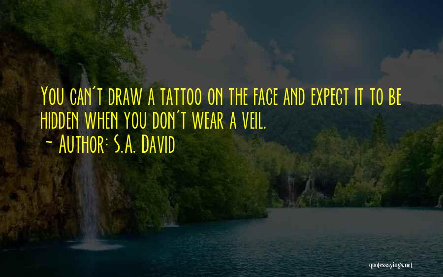 Face Hidden Quotes By S.A. David