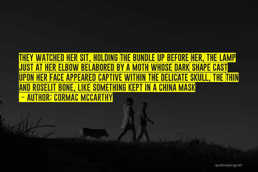 Face Shape Quotes By Cormac McCarthy