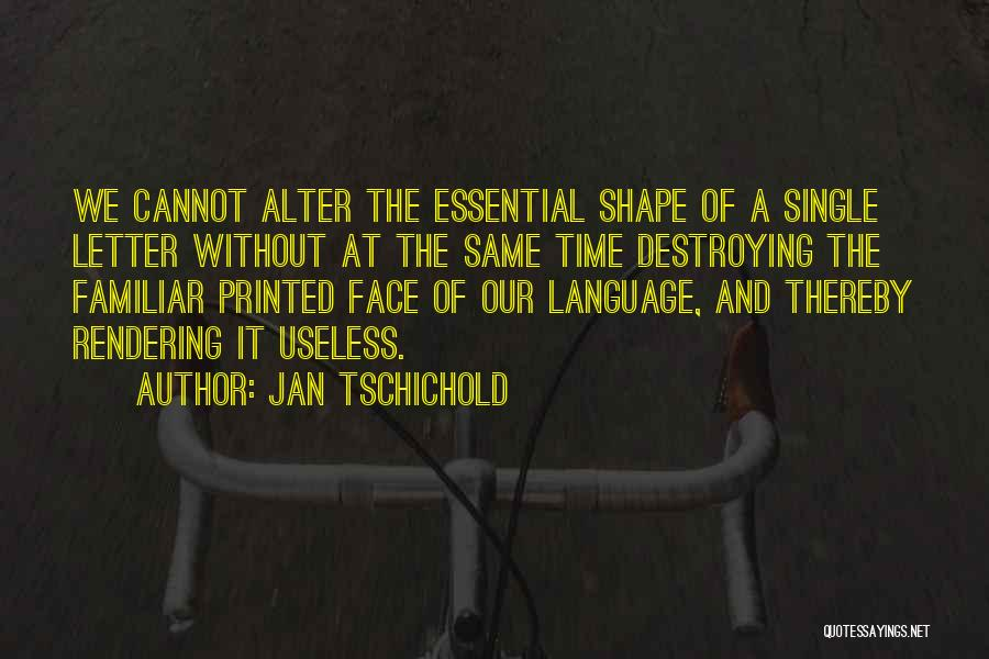 Face Shape Quotes By Jan Tschichold