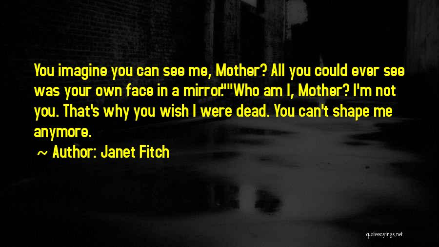 Face Shape Quotes By Janet Fitch