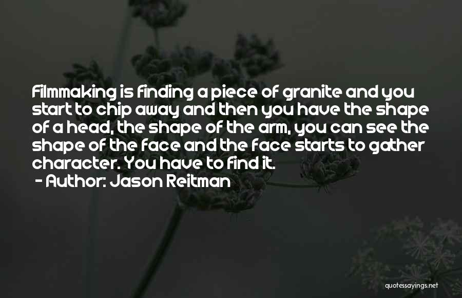 Face Shape Quotes By Jason Reitman