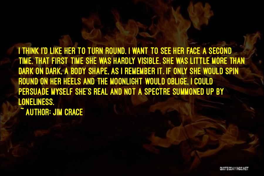 Face Shape Quotes By Jim Crace