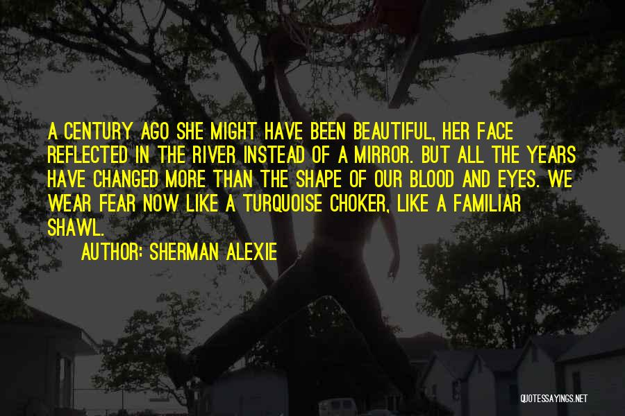Face Shape Quotes By Sherman Alexie