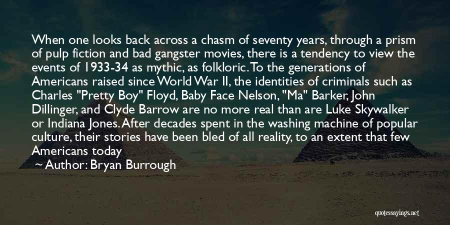 Face The Real World Quotes By Bryan Burrough