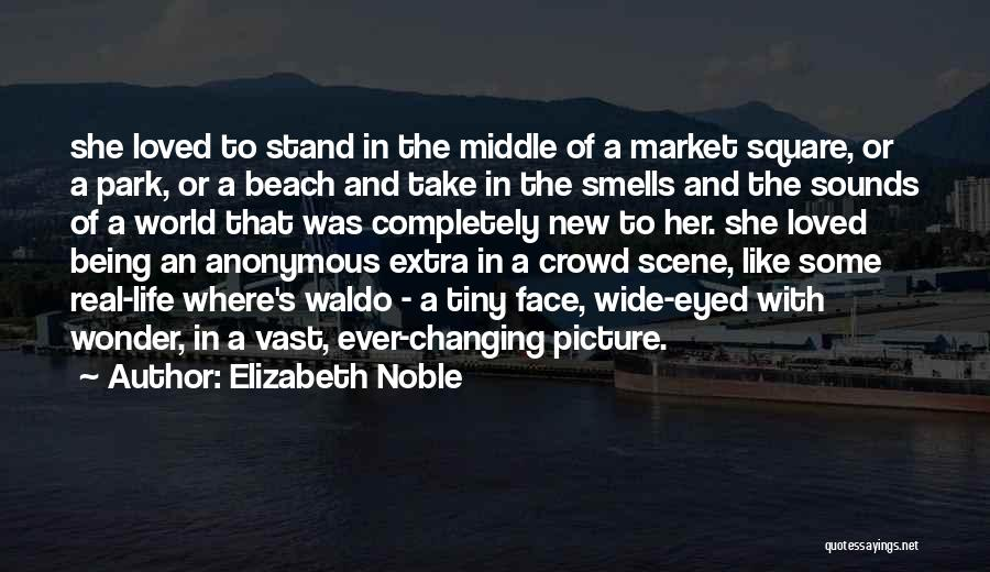 Face The Real World Quotes By Elizabeth Noble