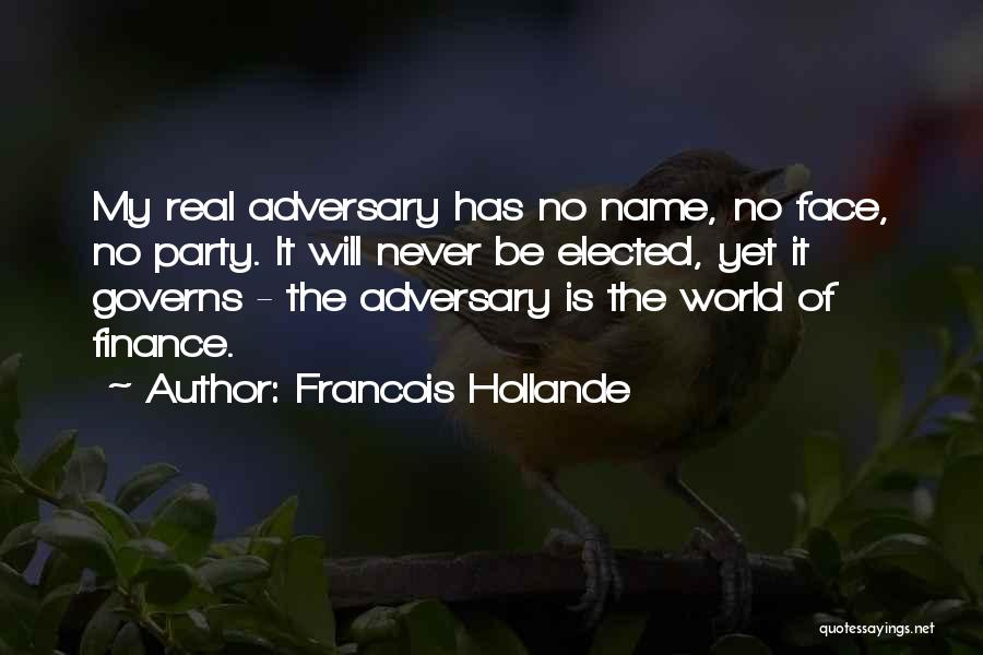 Face The Real World Quotes By Francois Hollande