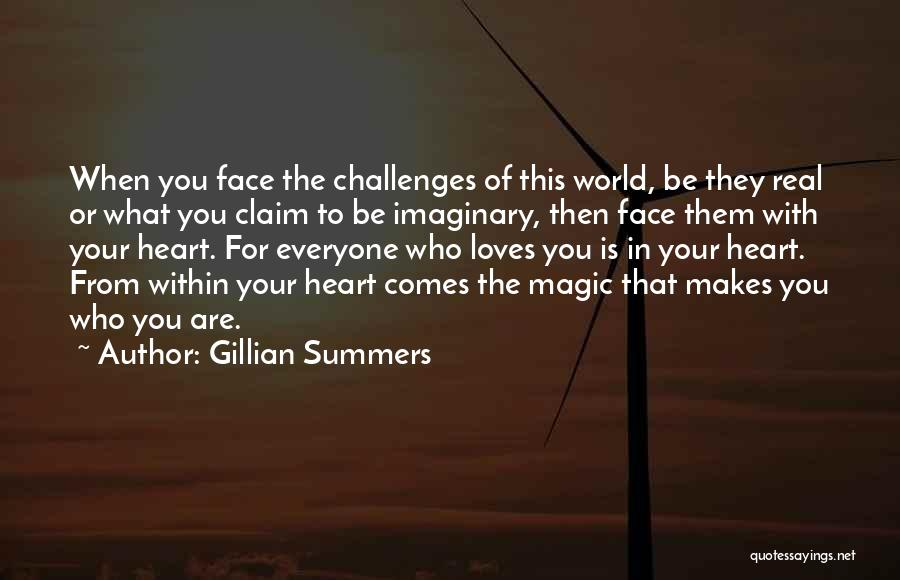 Face The Real World Quotes By Gillian Summers