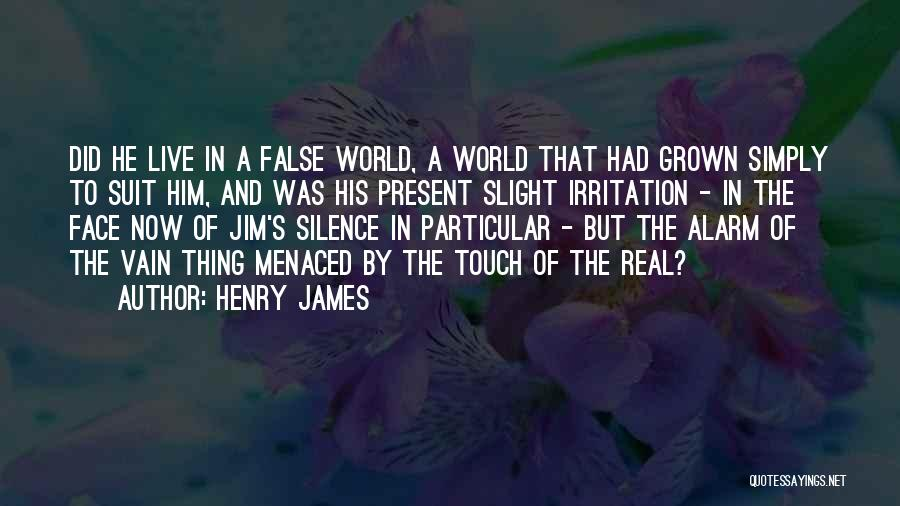 Face The Real World Quotes By Henry James