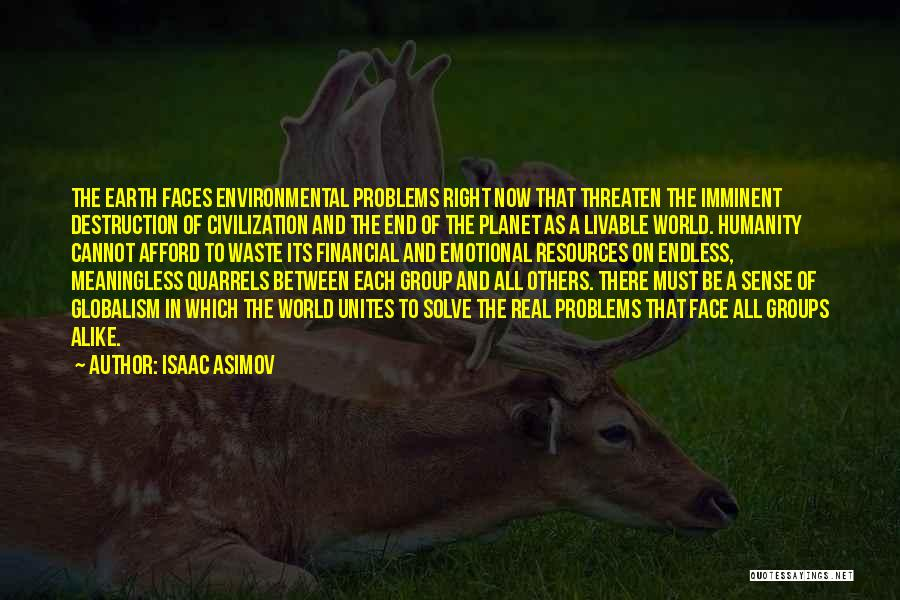 Face The Real World Quotes By Isaac Asimov