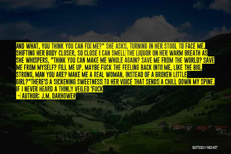 Face The Real World Quotes By J.M. Darhower