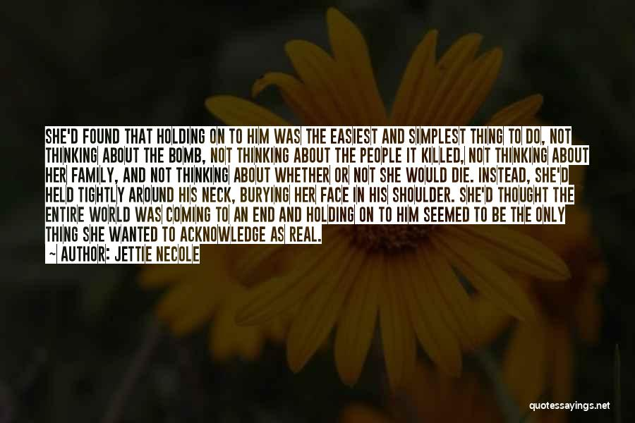 Face The Real World Quotes By Jettie Necole