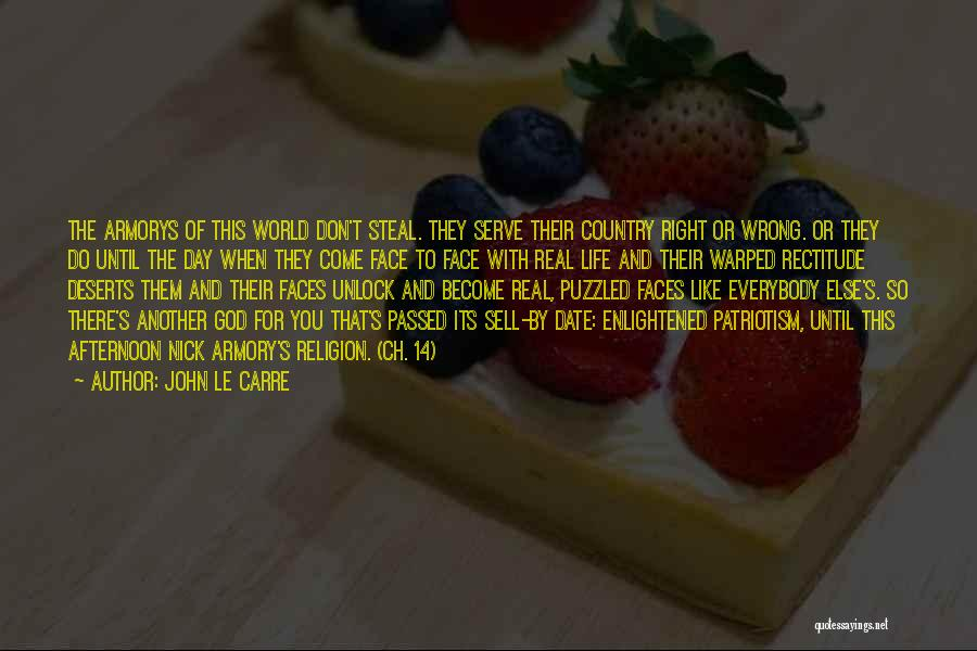 Face The Real World Quotes By John Le Carre